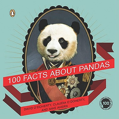 100 Facts About Pandas By O'doherty, David/ O'doherty, Claudia/ Ahern, Mike